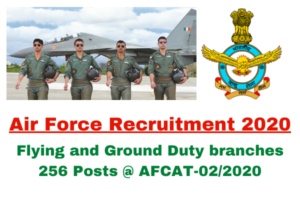 Air Force Recruitment 2020: Apply Online For Flying and Ground Duty branches 256 Posts @ AFCAT-02/2020