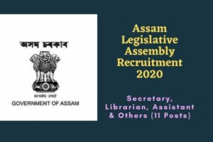 Assam Assembly Recruitment 2020 Apply For Secretary, Librarian, Assistant & Others (11 Posts)