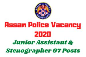 Assam Police Vacancy 2020: Apply Online For Junior Assistant & Stenographer 07 Posts
