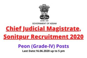 CJM Sonitpur Recruitment 2020: Apply For Peon (Grade-IV) Posts (07 Nos)