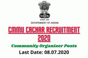 CMMU Cachar Recruitment 2020: Apply Online For Community Organizer Posts @ DAY-NULM