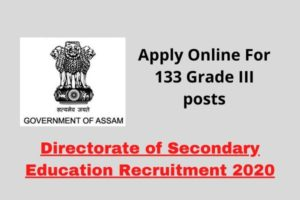 Secondary Education Recruitment 2020: Apply Online For 133 Grade III posts @ Madhyamik.assam.gov.in