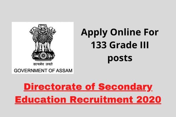 Secondary Education Recruitment 2020: Apply Online For 133 Grade III posts @ Madhyamik.assam.gov.in