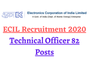 ECIL Recruitment 2020: Apply Online For Technical Officer 82 Posts