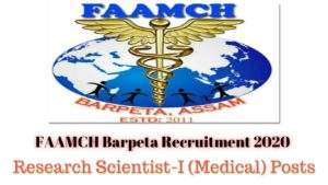 FAAMCH Barpeta Recruitment 2020: Apply For Research Scientist-I (Medical) Posts