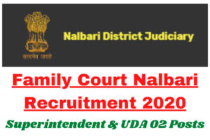 Family Court Nalbari Recruitment 2020: Apply For Superintendent And UDA 02 Posts