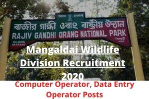Mangaldai Wildlife Division Recruitment 2020: Apply For Computer Operator, Data Entry Operator @ R G Orang National Park