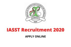 IASST Recruitment 2020: Apply Online For Project Scientist, Field Worker & Other 17 Posts