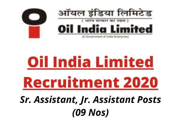 Oil India Limited Recruitment 2020: Apply Online For Sr. Assistant, Jr. Assistant Posts (09 Nos)