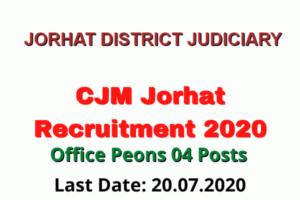 CJM Jorhat Recruitment 2020: Apply For Office Peons 04 Posts