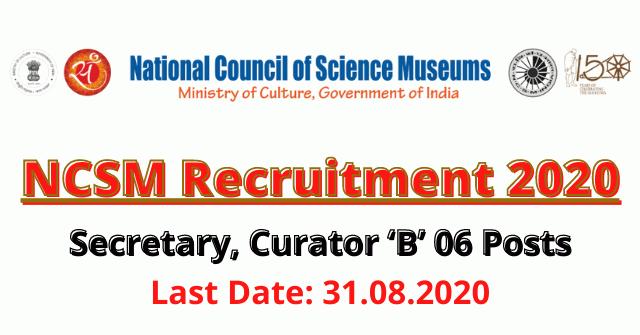NCSM Recruitment 2020: Apply For Secretary, Curator 'B' 06 Posts