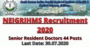 NEIGRIHMS Recruitment 2020: Apply For Senior Resident Doctors 44 Posts