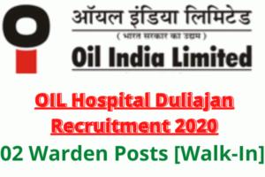 OIL Hospital Duliajan Recruitment 2020: Apply For 02 Warden Posts [Walk-In]