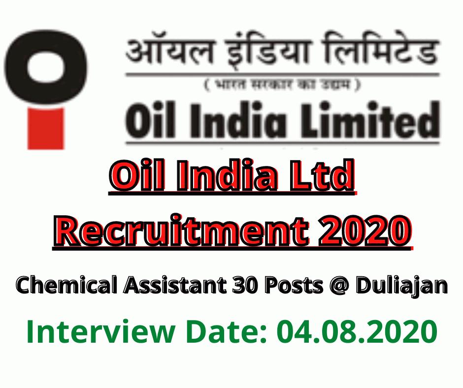 Oil India Ltd Recruitment 2020: Chemical Assistant 30 Posts @ Duliajan