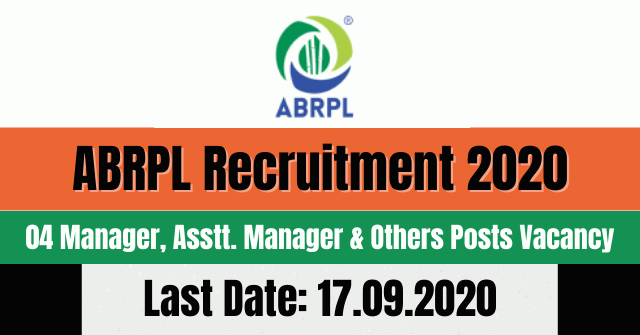 ABRPL Recruitment 2020: Apply Online For 04 Manager, Asstt. Manager & Others Posts Vacancy