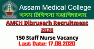 AMCH Dibrugarh Recruitment 2020: Apply Online For 150 Staff Nurse Vacancy