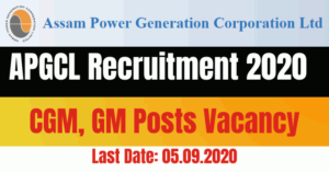 APGCL Recruitment 2020: Apply For CGM, GM Posts Vacancy