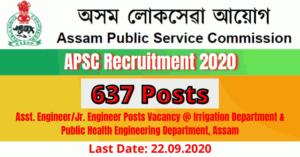 APSC Recruitment 2020: Apply For 637 Asst. Engineer/Jr. Engineer Posts Vacancy @ Irrigation & PHE Department,