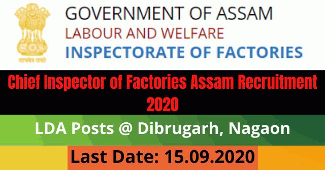 Chief Inspector of Factories Assam Recruitment 2020: Apply For LDA Posts @ Dibrugarh, Nagaon