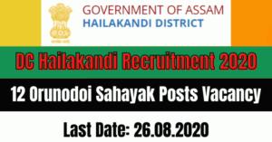 DC Hailakandi Recruitment 2020: Apply For 12 Orunodoi Sahayak Posts Vacancy