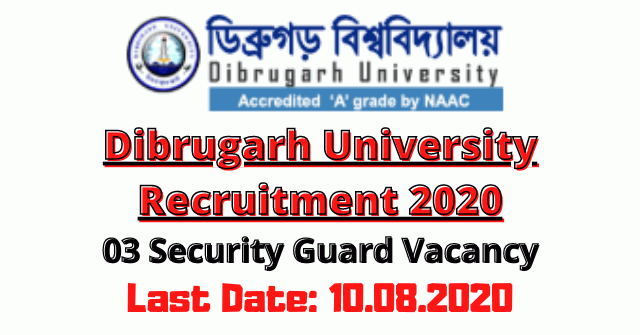 Dibrugarh University Recruitment 2020: Apply For 03 Security Guard Vacancy