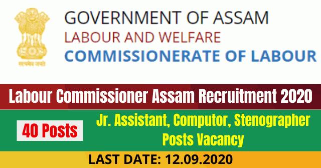 Labour Commissioner Assam Recruitment 2020: Apply Online For 40 Jr. Assistant, Computor, Stenographer Posts Vacancy