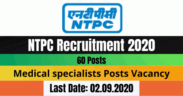NTPC Recruitment 2020: Apply Online For 60 Medical specialists Posts Vacancy