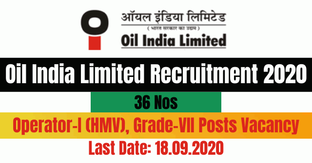 Oil India Limited Recruitment 2020: Apply Online For 36 Operator-I (HMV), Grade-VII Posts Vacancy