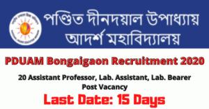 PDUAM Bongaigaon Recruitment 2020: 20 Assistant Professor, Lab. Assistant, Lab. Bearer Post Vacancy