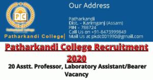 Patharkandi College Recruitment 2020: Apply For 20 Asstt. Professor, Laboratory Assistant/Bearer Vacancy
