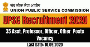 UPSC Recruitment 2020: Apply For 35 Asst. Professor, Officer, Other Posts Vacancy