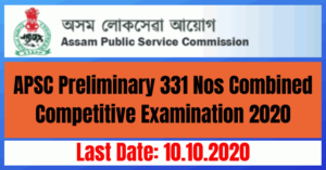 APSC Preliminary Examination 2020: Apply Online 331 APSC Combined Competitive Examination 2020