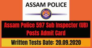 Assam Police Admit Card 2020: Assam Police 597 Sub Inspector (UB) Posts