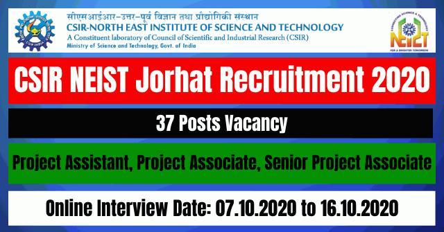 CSIR NEIST Jorhat Recruitment 2020: Apply For Project Assistant, Project Associate 37 Posts Vacancy