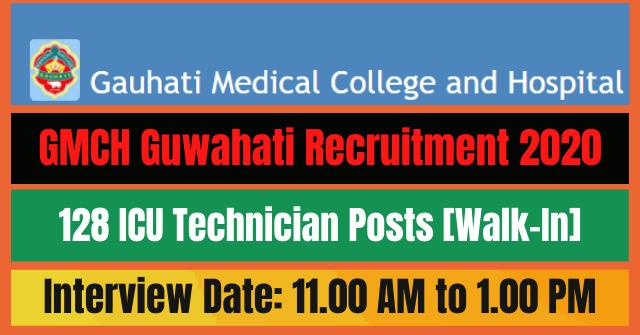 GMCH Guwahati Recruitment 2020: Apply for 128 ICU Technician Posts [Walk-In]
