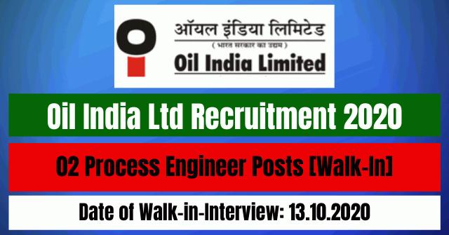 Oil India Ltd Recruitment 2020: 02 Process Engineer Posts [Walk-In]