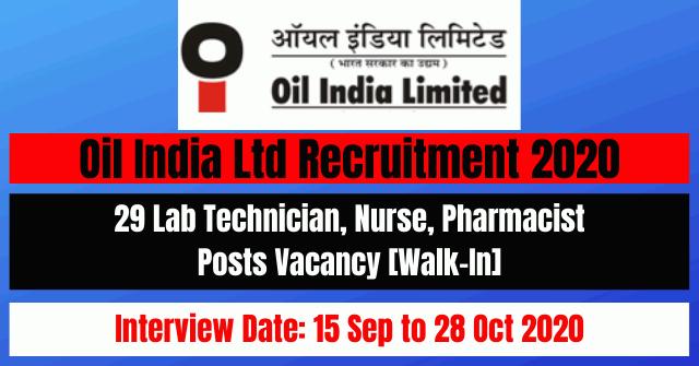 Oil India Ltd Recruitment 2020: Apply For 29 Lab Technician, Nurse, Pharmacist Posts Vacancy [Walk-In]