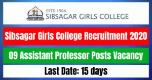 Sibsagar Girls College Recruitment 2020: Apply For 09 Assistant Professor Posts Vacancy