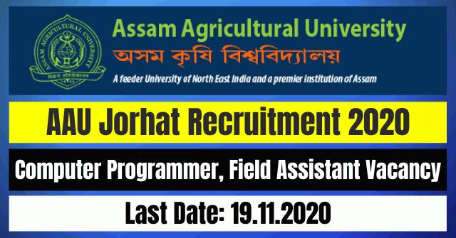AAU Jorhat Recruitment 2020: Apply For Computer Programmer, Field Assistant Vacancy
