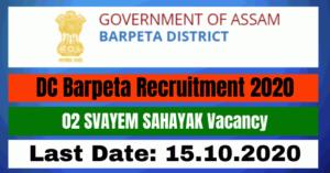 DC Barpeta Recruitment 2020: Apply For 02 SVAYEM SAHAYAK Vacancy