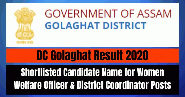 DC Golaghat Result 2020: Shortlisted Candidate for Women Welfare Officer & District Coordinator Posts