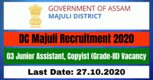 DC Majuli Recruitment 2020: Apply Online For 03 Junior Assistant, Copyist Vacancy