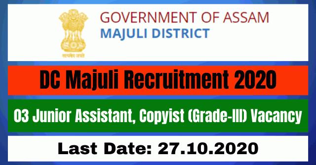 DC Majuli Recruitment 2020: Apply Online For 03 Junior Assistant, Copyist Vacancy