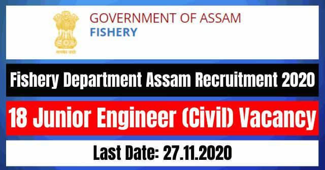 Fishery Department Assam Recruitment 2020: Apply Online 18 Junior Engineer (Civil) Vacancy