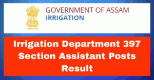 Irrigation Department Result 2020: 397 Section Assistant Posts Result