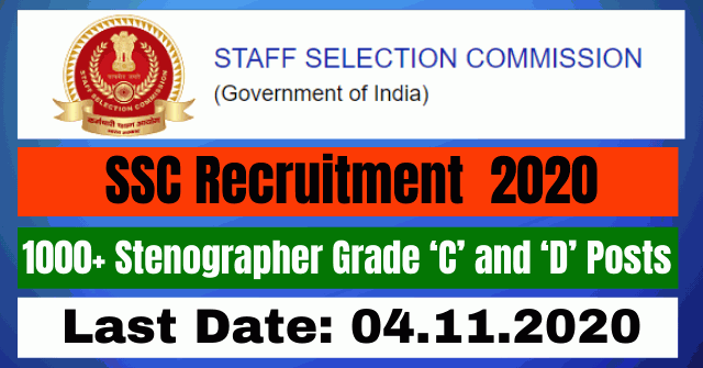 SSC Recruitment 2020: Apply Online 1000+ Stenographer Grade 'C' and 'D' Posts Vacancy
