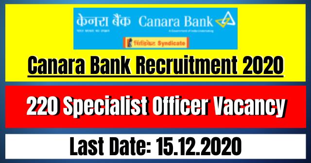Canara Bank Recruitment 2020: 220 Specialist Officer Vacancy