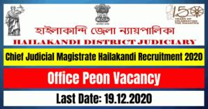 Chief Judicial Magistrate Hailakandi Recruitment 2020: Office Peon Vacancy