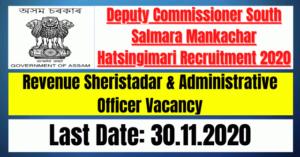 DC South Salmara Recruitment 2020: Revenue Sheristadar & Administrative Officer Vacancy