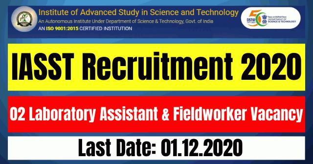 IASST Recruitment 2020: 02 Laboratory Assistant & Fieldworker Vacancy